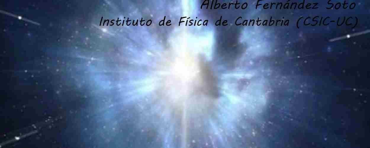 """El origen del Universo """"Cosas que sabemos, cosas que creemos saber"""""""
